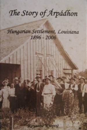 The Story of Arpadhon, Hungarian Settlement, Louisiana - 1896 - 2006 - Store